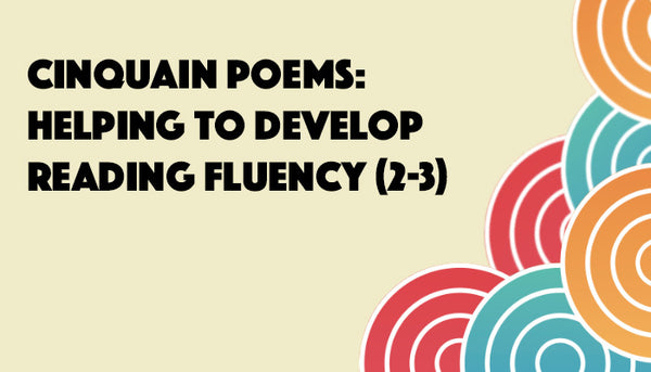 Cinquain Poems: Helping to Develop Reading Fluency [2–3]