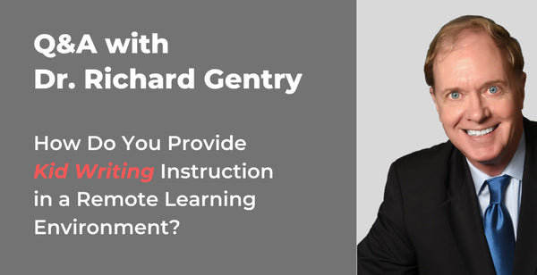 Kid Writing Instruction in a Remote Learning Environment with Dr. Richard Gentry