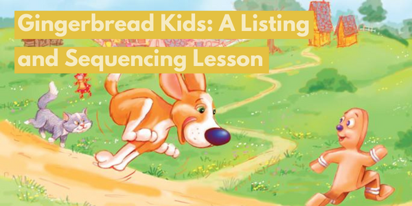 Gingerbread Kids: A Listing and Sequencing Lesson
