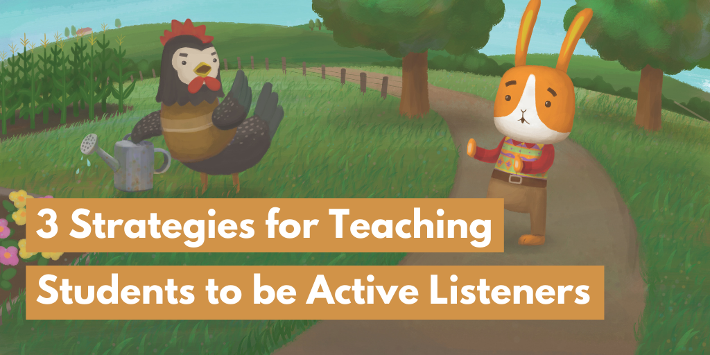 3 Strategies for Teaching Students to be Active Listeners