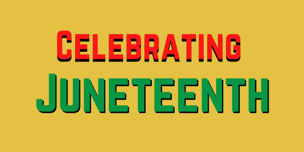 Celebrating Juneteenth!