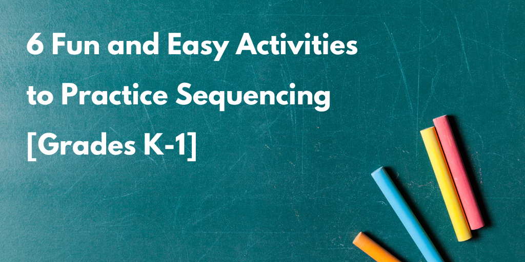 6 Fun and Easy Activities to Practice Sequencing  [Grades K-1]
