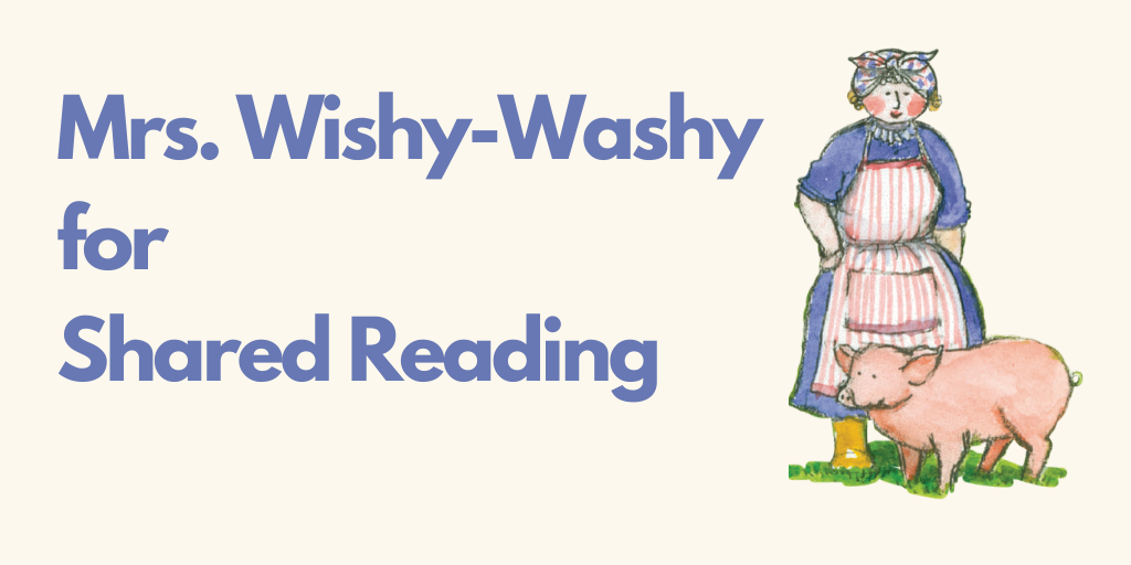 Best of Series: Mrs. Wishy-Washy for Shared Reading—with FREE Download!