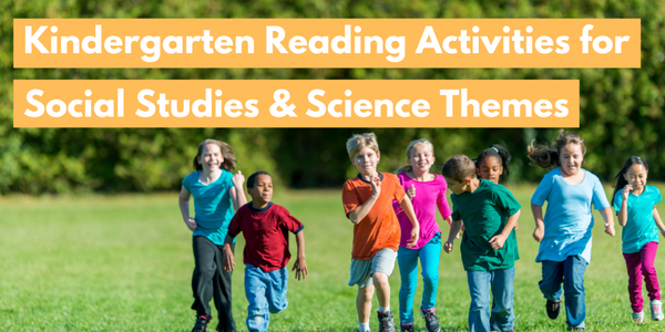 Kindergarten Reading Activities for Social Studies and Science Themes