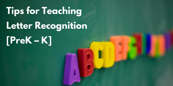 Tips for Teaching Letter Recognition [PreK–K]