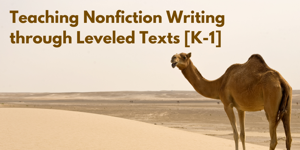 Teaching Nonfiction Writing through Leveled Texts [K-1] — with FREE Download!