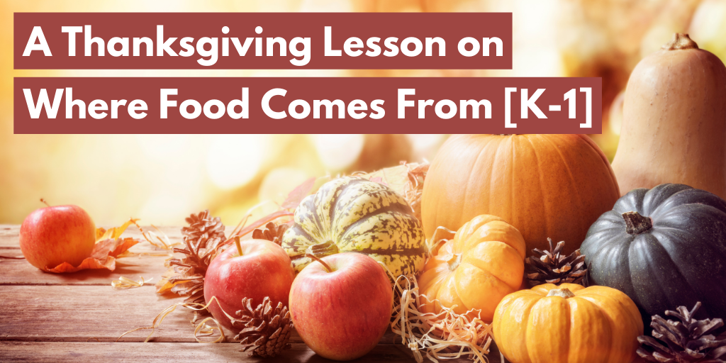 A Thanksgiving Lesson on Where Food Comes From—with FREE download!