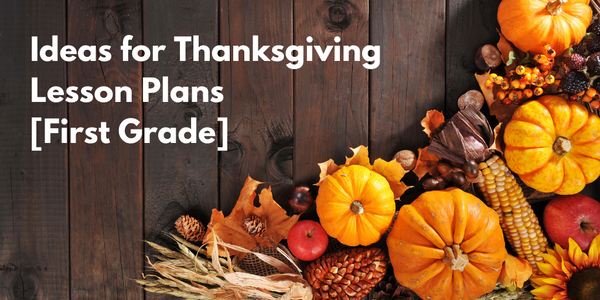 Ideas for Thanksgiving Lesson Plans [First Grade]