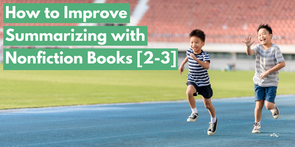 How to Improve Summarizing with Nonfiction Books [2-3]