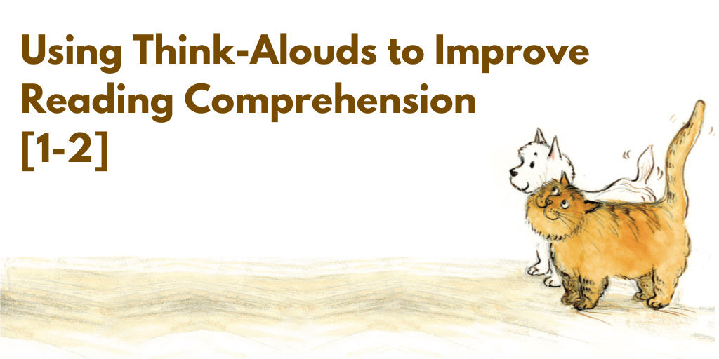 Using Think-Alouds to Improve Reading Comprehension [1-2]
