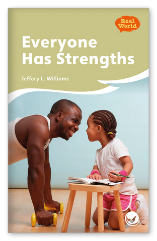 Everyone Has Strengths