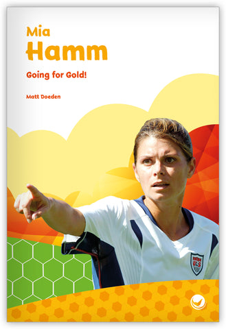 Mia Hamm: Going for Gold!