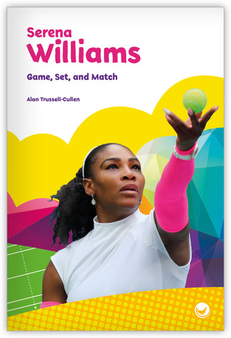 Serena Williams: Game, Set, and Match