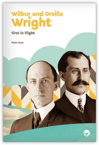 Wilbur and Orville Wright: First in Flight