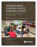 Changing Minds, Changing Schools, Changing Systems: A Comprehensive Literacy Design for School Improvement