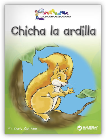 Chicha la ardilla Big Book from Colección Caleidoscopio