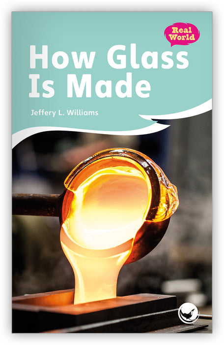 How Glass Is Made from Fables & the Real World