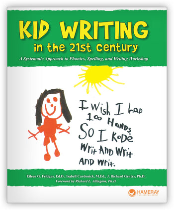 Kid Writing in the 21st Century: A Systematic Approach to Phonics, Spelling, and Writing Workshop from N/A