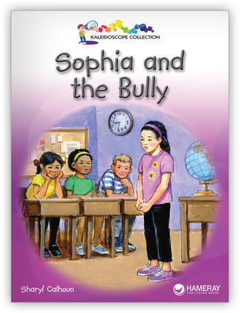Sophia and the Bully from Kaleidoscope Collection