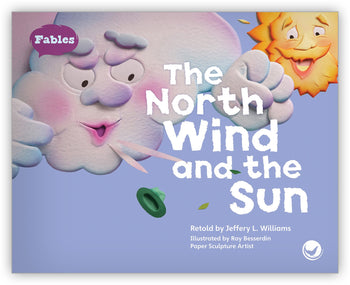 The North Wind and the Sun Big Book from Fables & the Real World