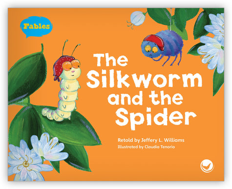 The Silkworm and the Spider from Fables & the Real World
