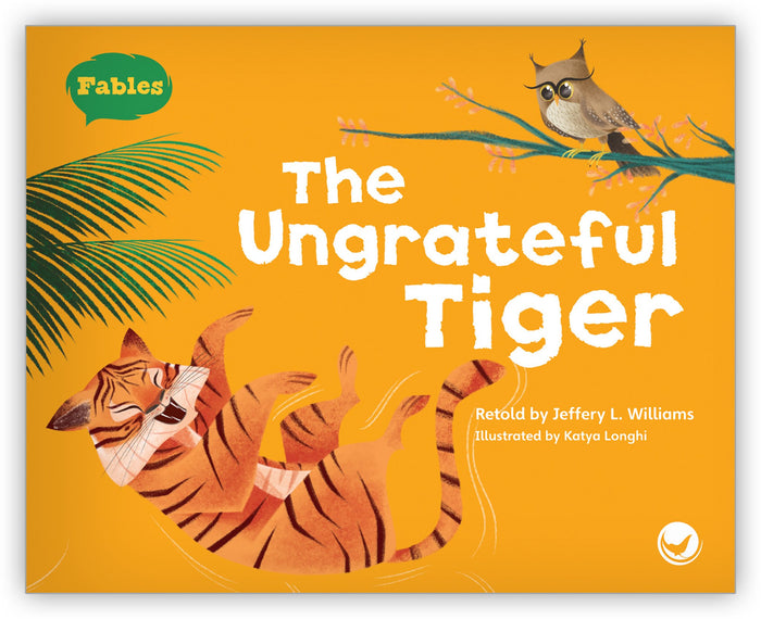The Ungrateful Tiger Big Book Leveled Book