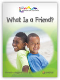 What Is a Friend? Big Book Leveled Book