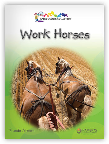 Work Horses from Kaleidoscope Collection