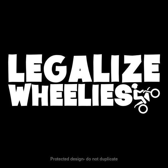 Legalize Wheelies Decal