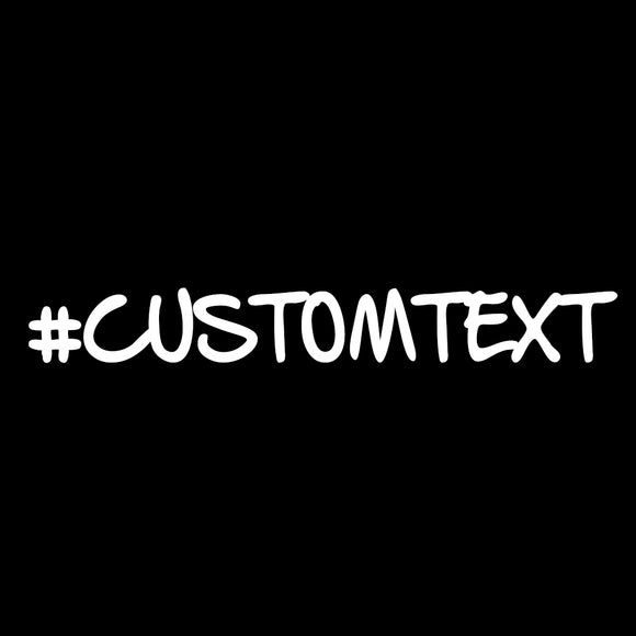 Custom Hashtag or Text Decal