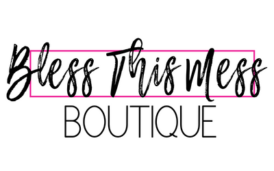 Bless This Mess Boutique