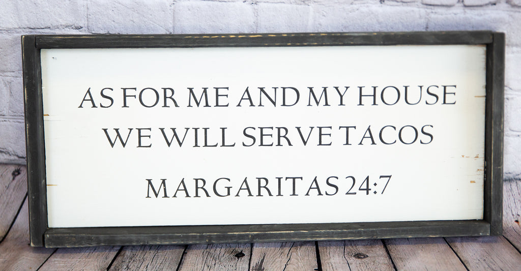 """AS FOR ME AND MY HOUSE WE WILL SERVE TACOS"" WOOD SIGN"