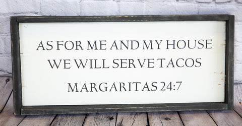 AS FOR ME AND MY HOUSE... WOOD SIGN-MARGARITAS