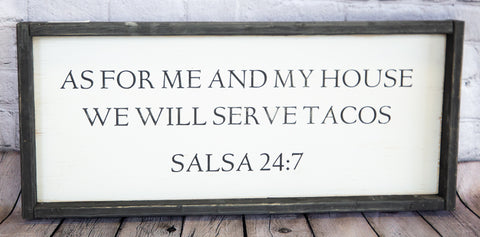 AS FOR ME AND MY HOUSE... WOOD SIGN-SALSA