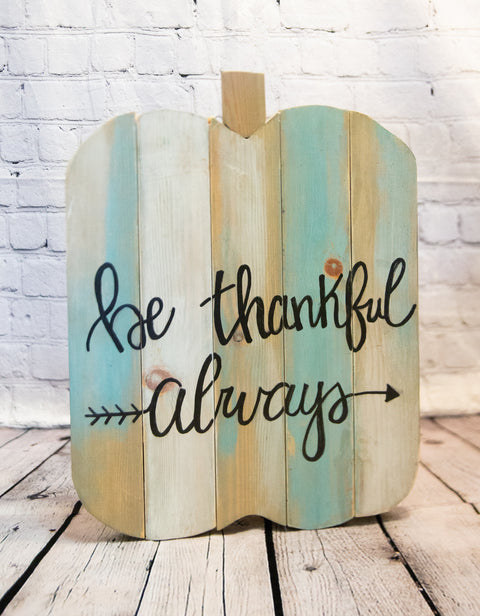 BE THANKFUL ALWAYS PUMPKIN SIGN