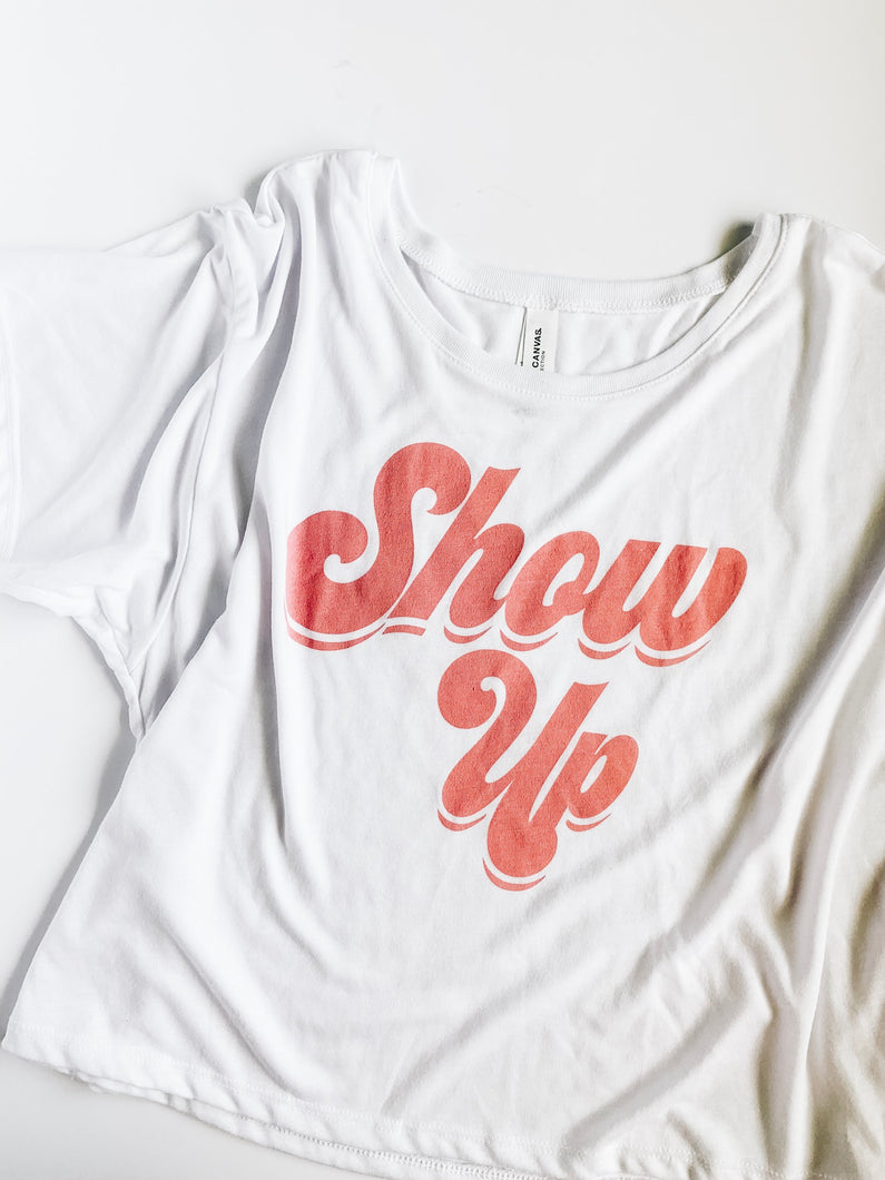 Show Up Tee