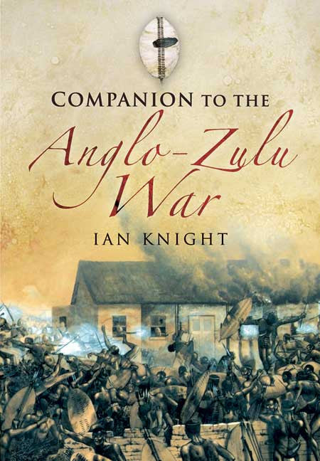 Companion to the Anglo-Zulu War by Ian Knight - Personalised & Autographed (hardback)