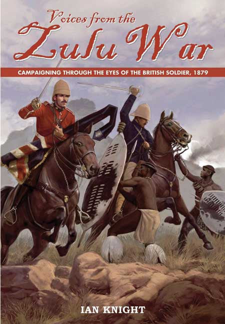 Voices from the Zulu War by Ian Knight - Personalised & Autographed (paperback)