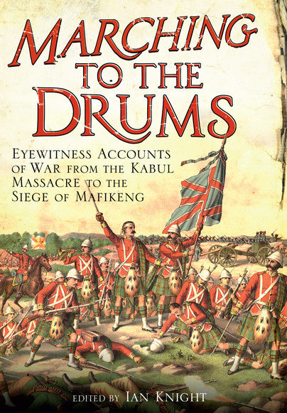 Marching To The Drums by Ian Knight - Personalised & Autographed (paperback)