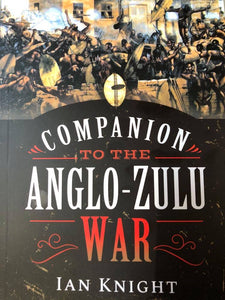 COMPANION TO THE ANGLO-ZULU WAR  by Ian Knight