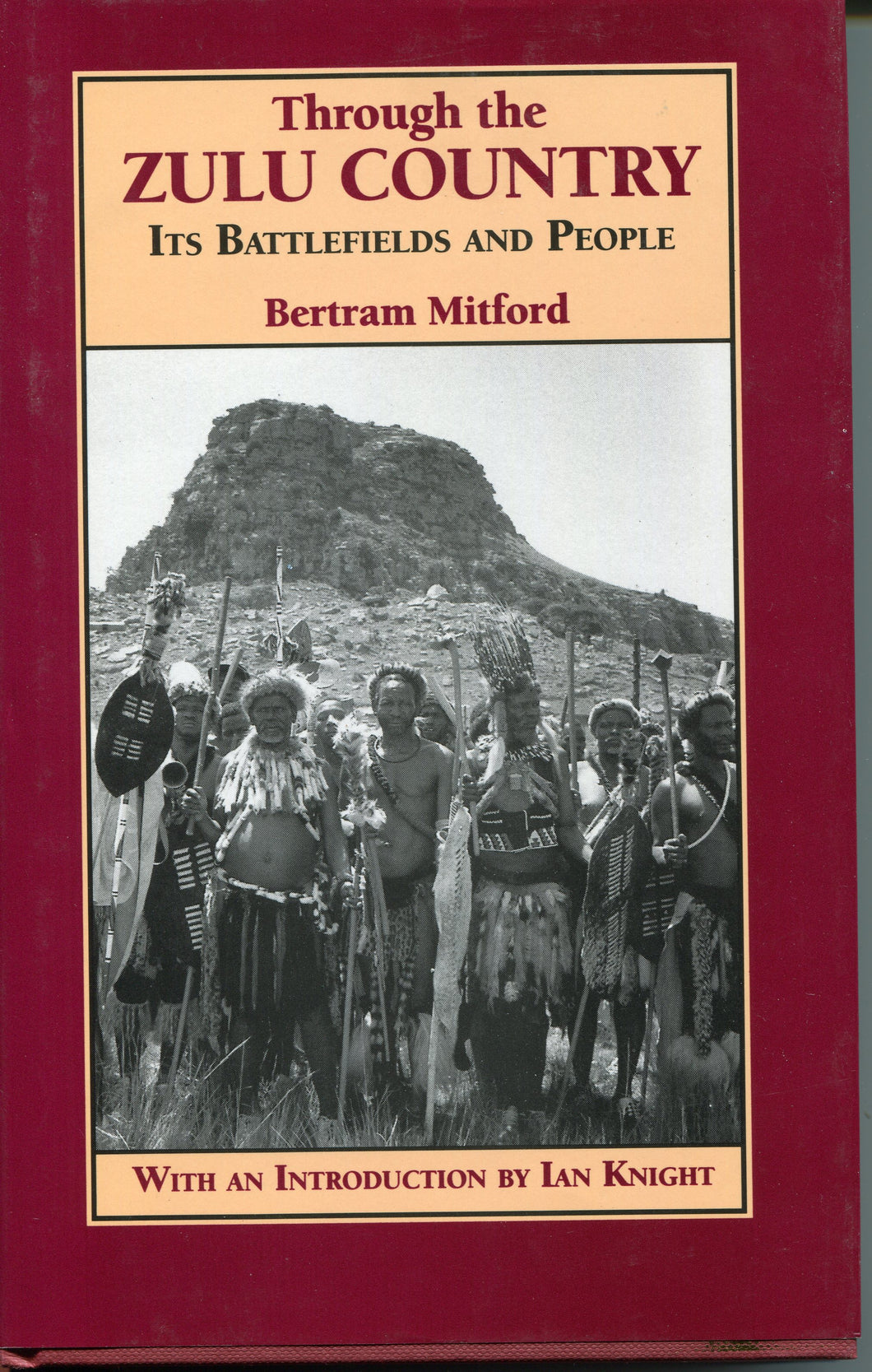 'Through The Zulu Country; Its Battlefields and Its People' By Bertram Mitford, Introduction by Ian Knight