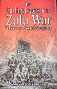 'THE CURLING LETTERS OF THE ZULU WAR' edited by Adrian Greaves and Brian Best