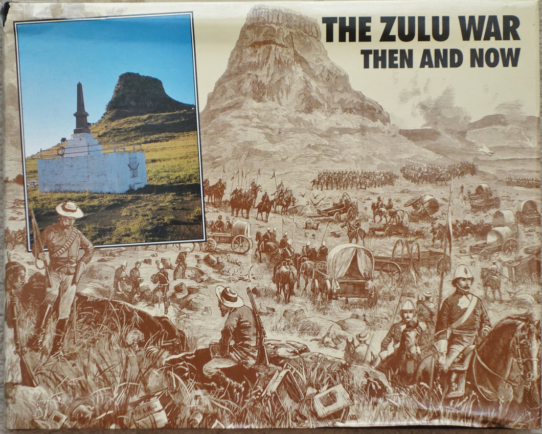 THE ZULU WAR; THEN AND NOW by Ian Knight and Ian Castle