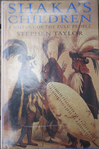 'SHAKA'S CHILDREN; A History of the Zulu People' by Stephen Taylor