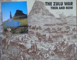 'THE ZULU WAR; THEN AND NOW' by Ian Knight and Ian Castle
