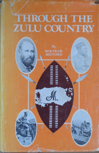 'THROUGH THE ZULU COUNTRY' by Bertram Mitford