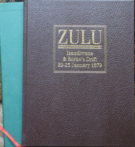 'ZULU; Isandlwana and Rorke's Drift 22-23 January 1879' LIMITED CASED EDITION SIGNED