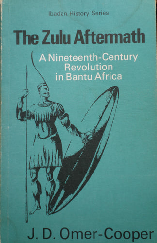 THE ZULU AFTERMATH by J.D. Omer-Cooper, 1966