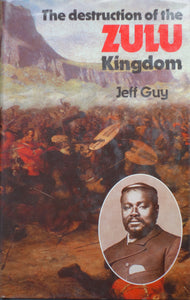 The Destruction of the Zulu Army, by Jeff Guy (1979)