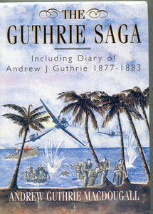 THE GUTHRIE SAGA by Andrew Guthrie MacDougall